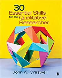 30 Essential Skills for the Qualitative Researcher by John W. Creswell (2015-09-04)