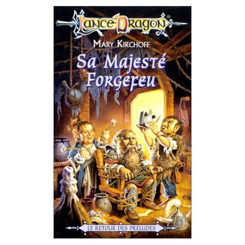 Sa majesté Forgefeu : Série : Le retour des préludes
