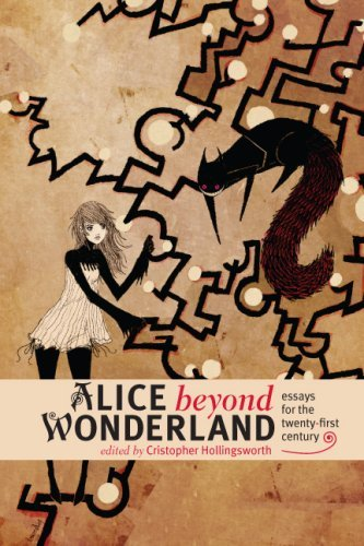 Alice Beyond Wonderland: Essays for the Twenty-first Century by Karoline Leach (Foreword), Cristopher Hollingsworth (Editor) (15-Dec-2009) Hardcover