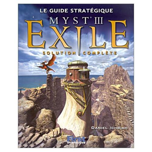 Le guide stratégique Myst III : Exile (solution complète)