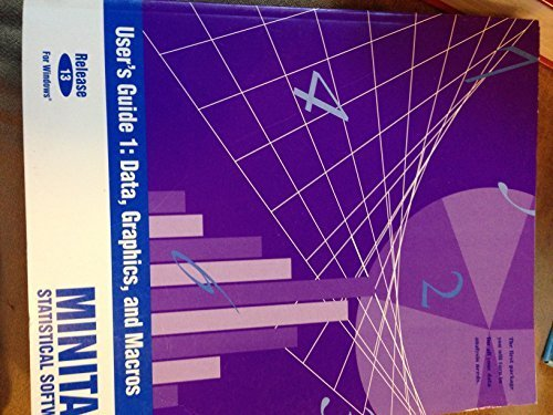 Minitab User's Guide 1: Data Graphics and Macros (Release 13 for Windows) by ...
