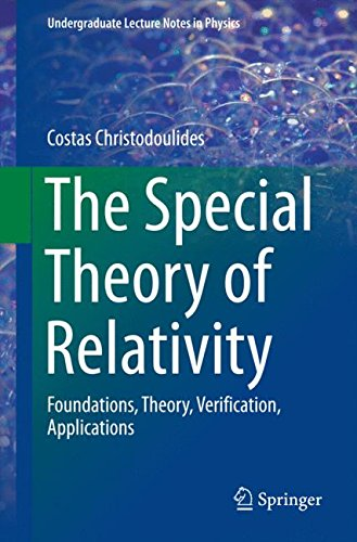 The Special Theory of Relativity: Foundations, Theory, Verification, Applications (Undergraduate Lecture Notes in Physics) por Costas Christodoulides