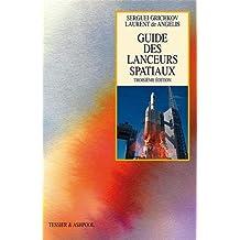 Guide des lanceurs spatiaux. 3è édition.