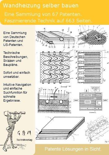 Wandheizung selber bauen: 663 Seiten Patente zeigen genau wie!