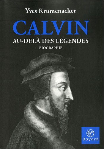 Calvin : Au-delà des légendes