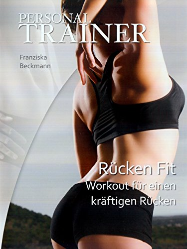 Personal Trainer - Rückenfit: Workout für einen kräftigen Rücken -