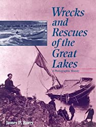Wrecks and Rescues of the Great Lakes: A Photographic History by James P. Barry (1994-06-03)