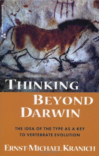 Thinking Beyond Darwin: The Type as a Key to Vertebrate Evolution (Renewal in Science)