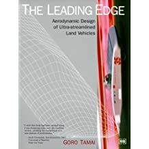 The Leading Edge: Aerodynamic Design of Ultra-streamlined Land Vehicles (Engineering and Performance)