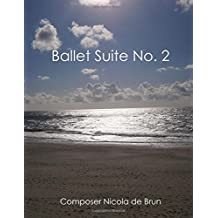 Ballet Suite No. 2: for small Orchestra