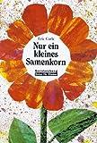 Nur ein kleines Samenkorn - Eric Carle/Tilde Michels (Übersetz.)