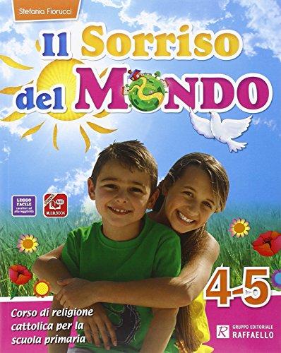 Il sorriso del mondo. Per la 4 e 5 classe elementare. Con e-book. Con espansione online