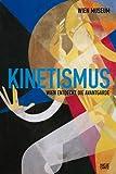 Kinetismus. Wien entdeckt die Avantgarde