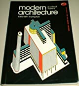 Modern Architecture: A Critical History (World of Art) by Kenneth Frampton (1985-07-29)