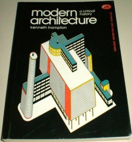 Modern Architecture: A Critical History (World of Art S.)