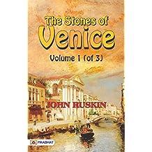 The Stones of Venice, Volume 1 (of 3)