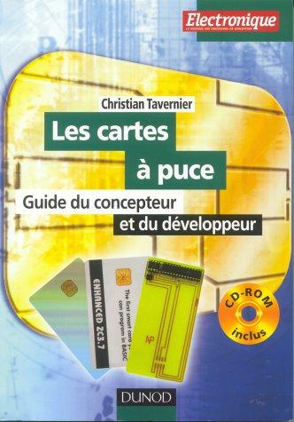 Les cartes à puce (+ CD-Rom) : Guide du concepteur et du développeur par Christian Tavernier