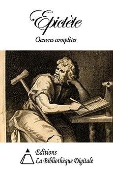 Epictète - Oeuvres complètes par [Epictète]