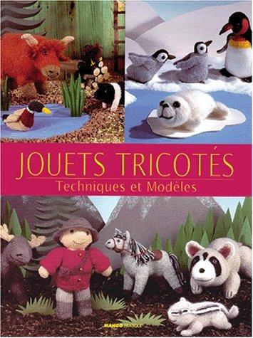 JOUETS TRICOTES. Techniques et Modèles