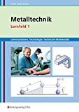Metalltechnik, Industriemechanik, Zerspanungsmechanik: Metalltechnik Lernsituationen, Technologie, Technische Mathematik: Lernfeld 1: Lernsituationen