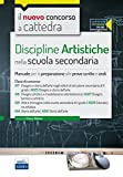 Il nuovo concorso a cattedra. Classi A17 (A025), A16 (A027), A01 (A028), A54 (A061) discipline artistiche nella scuola secondaria. Manuale.. Con espansione online