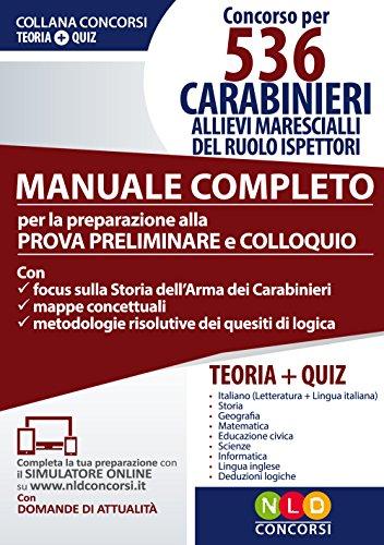 Concorso per 536 carabinieri allievi marescialli del ruolo ispettori. Manuale completo. Con software di simulazione