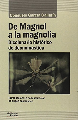 De Magnol a magnolia (Análisis y crítica) por Consuelo García Gallarín