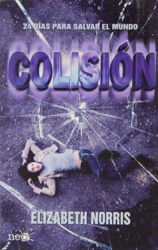 Colision: 1 (Neo) por Elizabeth Norris