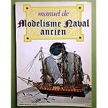 MANUEL DE MODELISME NAVAL ANCIEN / 1ER EDITION.