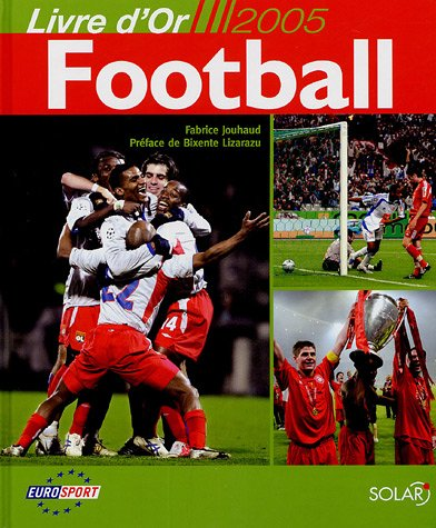 Football : Livre d'or 2005