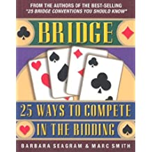 Bridge: 25 Ways to Compete in the Bidding (Bridge (Master Point Press))