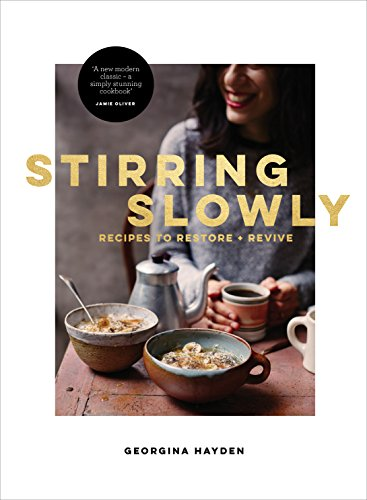 Stirring Slowly: Recipes to Restore and Revive (English Edition)