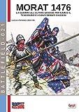 Morat 1476: La guerra all'ultimo sangue fra Carlo il Temerario e i confederati svizzeri (Battlefield Vol. 21)