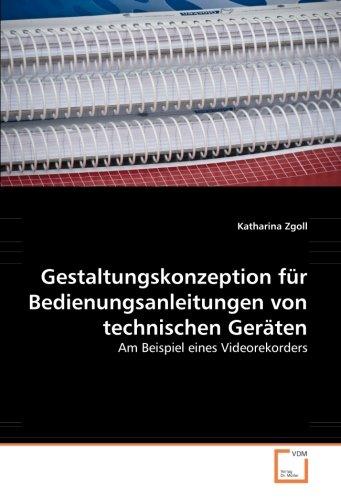 Gestaltungskonzeption für Bedienungsanleitungen von technischen Geräten: Am Beispiel eines Videorekorders