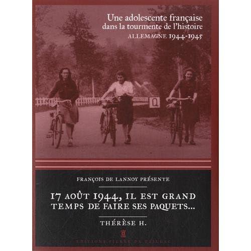 17 AOUT 1944, IL EST GRAND TEMPS DE FAIRE SES PAQUETS..