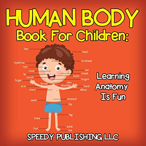 Human Body Book For Children: Learning Anatomy Is Fun