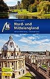 Nord- und Mittelengland Reisef?hrer Michael M?ller Verlag: Individuell reisen mit vielen praktischen Tipps.