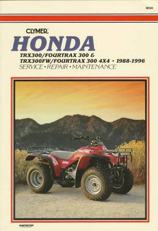 Honda Trx300/Fourtrax 300 & Trx300Fw/Fourtrax 300 4X4 1988-1996: Clymer Workshop Manual (Honda Trx300 Fourtrax)