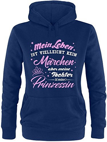 n ist vielleicht kein Märchen aber meine Tochter ist eine Prinzessin Damen Hoodie | Damen Kapuzenpullover | Damen Pullover (Pärchen Märchen Kostüme)