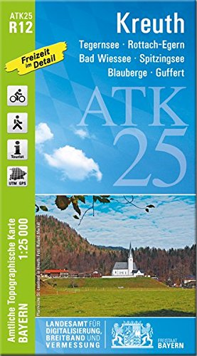 ATK25-R12 Kreuth (Amtliche Topographische Karte 1:25000): Tegernsee, Rottach-Egern, Bad Wiessee, Spitzingsee, Blauberge, Guffert (ATK25 Amtliche Topographische Karte 1:25000 Bayern)
