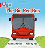 The Big Red Bus: Band 02A/Red A (Collins Big Cat Phonics)
