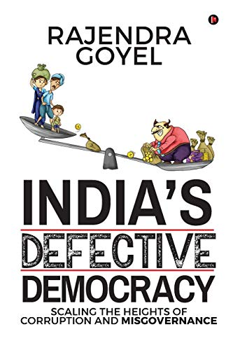 India's Defective Democracy: Scaling the heights of Corruption and Misgovernance
