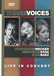 Three Voices , Live In Concert - Wecker Sosa Baez