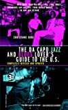 The Da Capo Jazz And Blues Lover's Guide To The U.s.: With More Than 900 Hot Clubs, Cool Joints, Landmarks and Legends from Boogie-woogie to Bop and ... & Blues Lover's Guide to the United States)