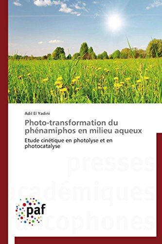 Photo-transformation du phénamiphos en milieu aqueux: Etude cinétique en photolyse et en photocatalyse (Omn.Pres.Franc.)