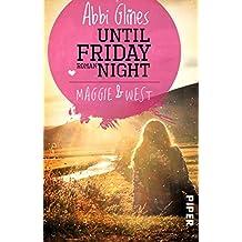 Until Friday Night – Maggie und West: Roman (Field Party 1)
