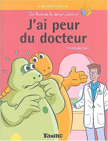 Casimir petits soucis : J'ai peur du docteur par Christophe Izard
