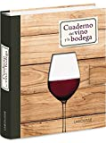 Cuaderno del vino y la bodega (Larousse - Libros Ilustrados/ Prácticos - Gastronomía)