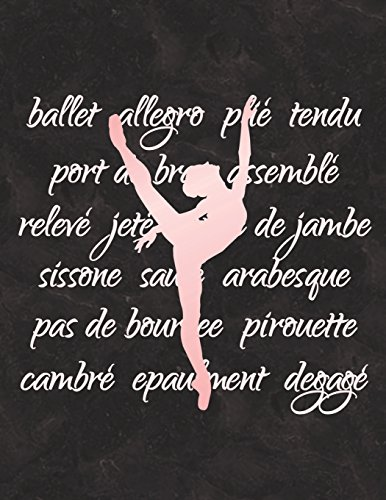 Ballet Terminology - Notebook For Dancers: 8.5