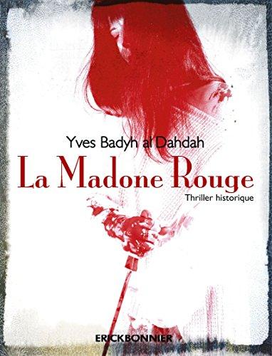 La madone rouge - Thriller historique par Yves Badyh-al-dahdah